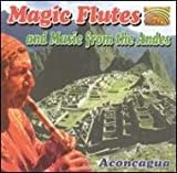 Magic Flutes and Music from the Andes