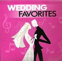 Wedding Favorites The Ultimate Reception CD