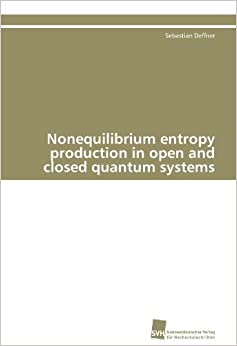 Book Nonequilibrium entropy production in open and closed quantum systems