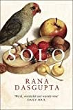 Front cover for the book Solo by Rana Dasgupta