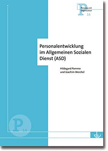 Personalentwicklung im Allgemeinen Sozialen Dienst: Reihe Planung und Organsiation (P14) (Planung und Organisation) Taschenbuch – 1. Juli 2014 Hildegard Panne Joachim Merchel Lambertus 3784125670