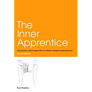 The Inner Apprentice: An Awareness-Centred Approach to Vocational Training for General Practice Paperback – 1 Jan. 1999