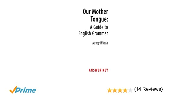 Our Mother Tongue: A Guide to English Grammar (Answer Key): Nancy ...
