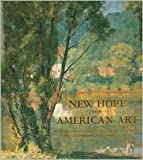 New Hope for American Art : A Comprehensive Showing of Important 20th Century Painting from and Surrounding the New Hope Art Colony, Alterman, James M., 0977266508