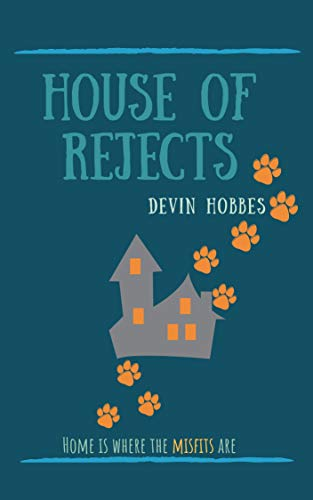 House of Rejects: a novel