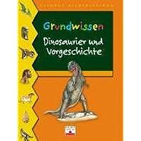Grundwissen Dinosaurier und Vorgeschichte