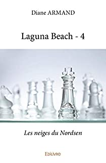 Laguna beach 04 : Les neiges du Nordsen, Armand, Diane