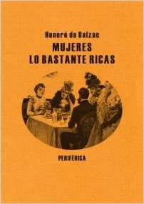 Mujeres lo bastante ricas (Spanish) Paperback – September 1, 2010