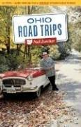 Ohio Road Trips: 52 Trips--more Than 500 Fun and Unusual Getaway Ideas in Ohio!