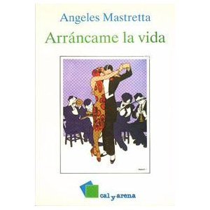 Arrancame la Vida (Spanish Edition)