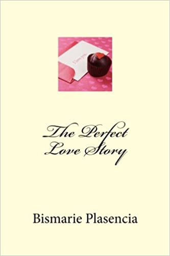 Amazon.com: The Perfect Love Story (9781494465520): Bismarie ...