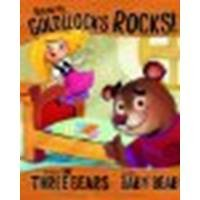 Believe Me, Goldilocks Rocks!: The Story of the Three Bears as Told by Baby Bear by Loewen, Nancy [Picture Window Books, 2011] Library Binding [Library Binding]