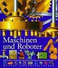 Maschinen und Roboter