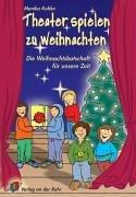 Theater spielen zu Weihnachten: Die Weihnachtsbotschaft für unsere Zeit