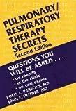 Pulmonary/ Respiratory Therapy Secrets (2nd, 02) by MD, Polly E Parsons - MD, John E Heffner [Paperback (2001)]