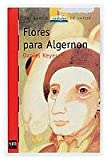 Flores Para Algernon/ Flowers for Algernon (El Barco De Vapor / the Steamboat) (Spanish Edition)