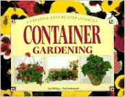Book A Creative Step-By-Step Guide to Container Gardening