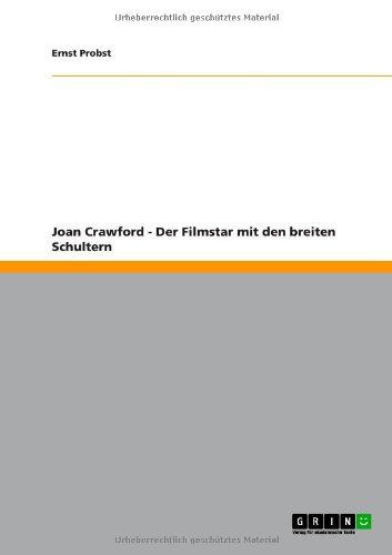 Joan Crawford - Der Filmstar Mit Den Breiten Schultern (German Edition)