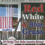 Red White and Blue Grass: 20 Songs That Make America Strong! by Wonder Disc