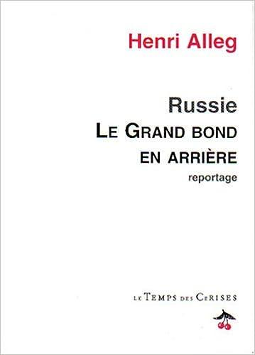 En ligne Le grand bond en arrière : Reportage dans une Russie de ruines et d'espérance epub, pdf
