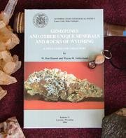 (Gemstones and Other Unique Minerals and Rocks of Wyoming: A Field Guide for Collectors (Bulletin))