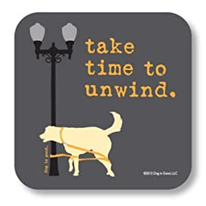 Take Time To Unwind Humorous Neoprene Drink Coaster for Dog Lovers by Dog is Good