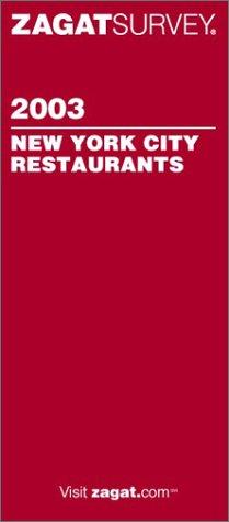 Read Online Zagatsurvey 2003 New York City Restaurants (ZAGATSURVEY: NEW YORK CITY RESTAURANTS) PDF