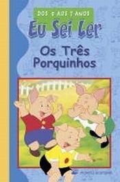 Os Tres Porquinhos (Eu Sei Ler - dos 5 aos 7 Anos) - Porto Editora