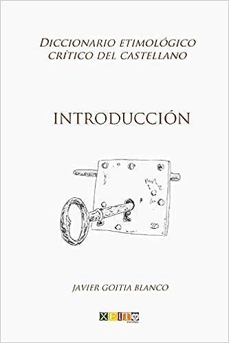 Introducción: Diccionario etimológico crítico del Castellano ...