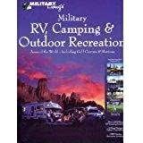 Military Living's Military RV, Camping & Outdoor Recreation (Around the World - Including Golf Courses & Marinas)