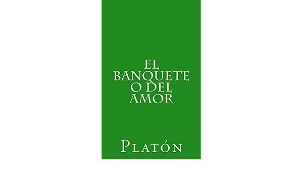 El banquete o del amor eBook: Platón, Patricio de Azcárate: Amazon.es: Tienda Kindle