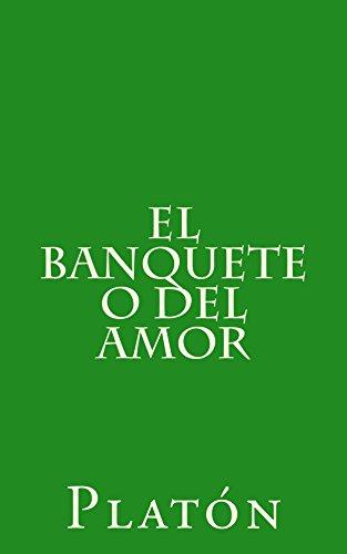 El banquete o del amor (Spanish Edition) por [Platón]