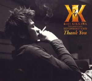 吉川晃司 / 20th Anniversary Self Cover Best Album「THANK YOU」(限定盤)