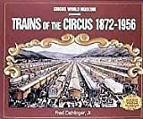 Trains of the Circus, 1872-1956, Jr. Fred Dahlinger, 1583880240