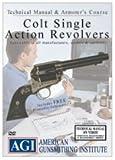 Colt Single Action Revolvers Armorer's Course