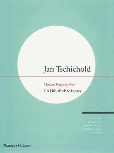 Jan Tschichold, Master Typographer: His Life, Work and Legacy
