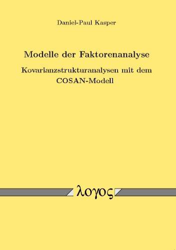 modelle-der-faktorenanalyse-kovarianzstrukturanalysen-mit-dem-cosan-modell-german-edition