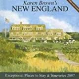 Karen Brown's New England, 2007: Exceptional Places to Stay & Itineraries (Karen Brown's New England: Exceptional Places to Stay & Itineraries)