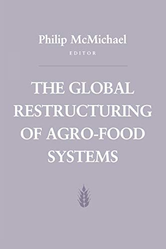 The Global Restructuring of Agro-Food Systems (Food Systems and Agrarian Change) ()