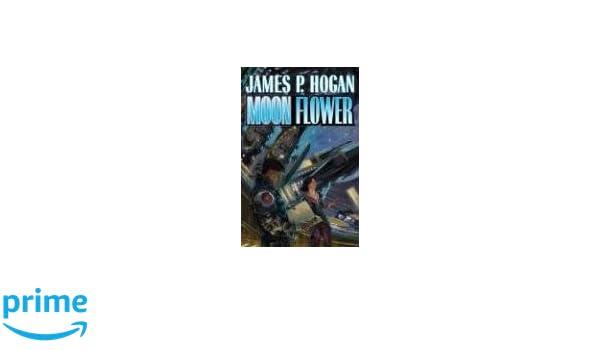 Moon Flower: Amazon.es: James P. Hogan: Libros en idiomas ...