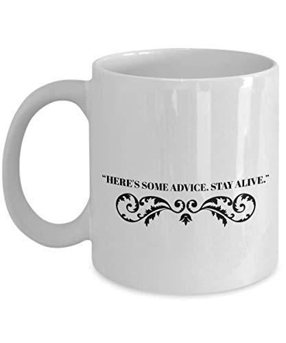 Science Fiction Movie Coffee Mug - Here's Some Advice Stay Alive - Quotes Adventure Film Series Actor Actress Novel Trilogy Fan Fandom 11 Oz -
