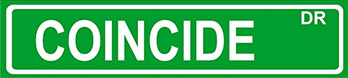 "Novelty COINCIDE 8"" wide vinyl decal bumper sticker of street sign"