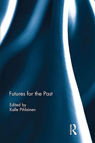 Futures for the Past por Kalle Pihlainen