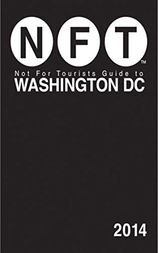 Not For Tourists Guide to Washington DC 2014