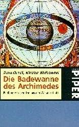 Die Badewanne des Archimedes.