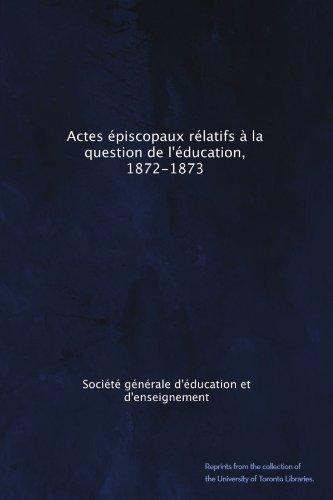 actes-episcopaux-relatifs-a-la-question-de-leducation-1872-1873-french-edition