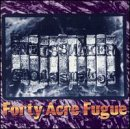 40 Acre Fugue