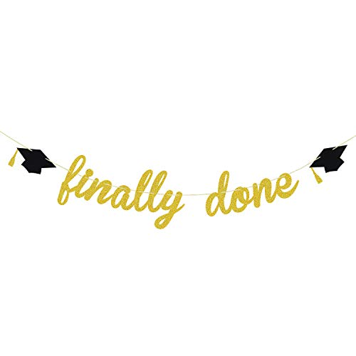 Finally Done Gold Glitter Banner for Grad Party - College Graduation Party Supplies 2019 | High School, Senior Grad Party Graduation Banner | Graduation Decorations ()