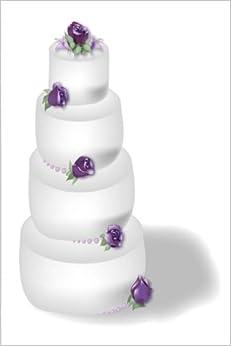 Wedding Journal Lavender Roses Tiered Wedding Cake: (Notebook, Diary, Blank Book) (Wedding Journals Notebooks Diaries)