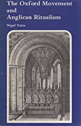 The Oxford Movement and Anglican Ritualism (General Series)